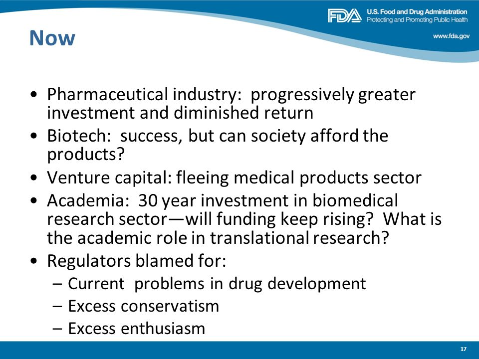 17 Now Pharmaceutical industry: progressively greater investment and diminished return Biotech: success, but can society afford the products? Venture