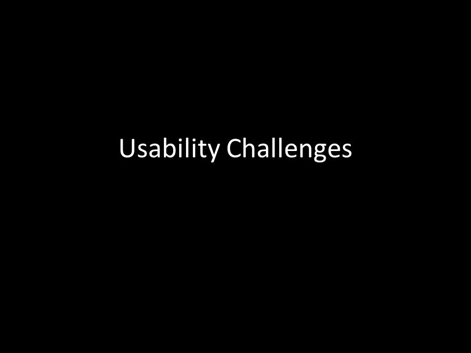 Usability Challenges