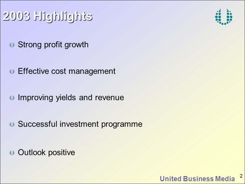 2 2003 Highlights Strong profit growth Effective cost management Improving yields and revenue Successful investment programme Outlook positive