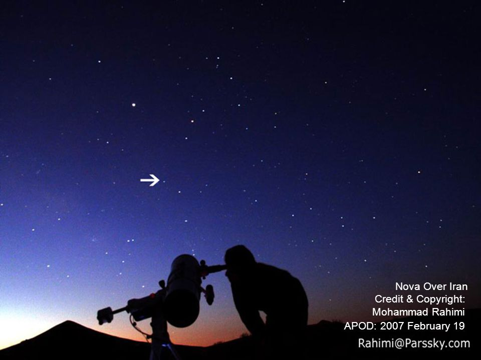 Nova Over Iran Credit & Copyright: Mohammad Rahimi APOD: 2007 February 19