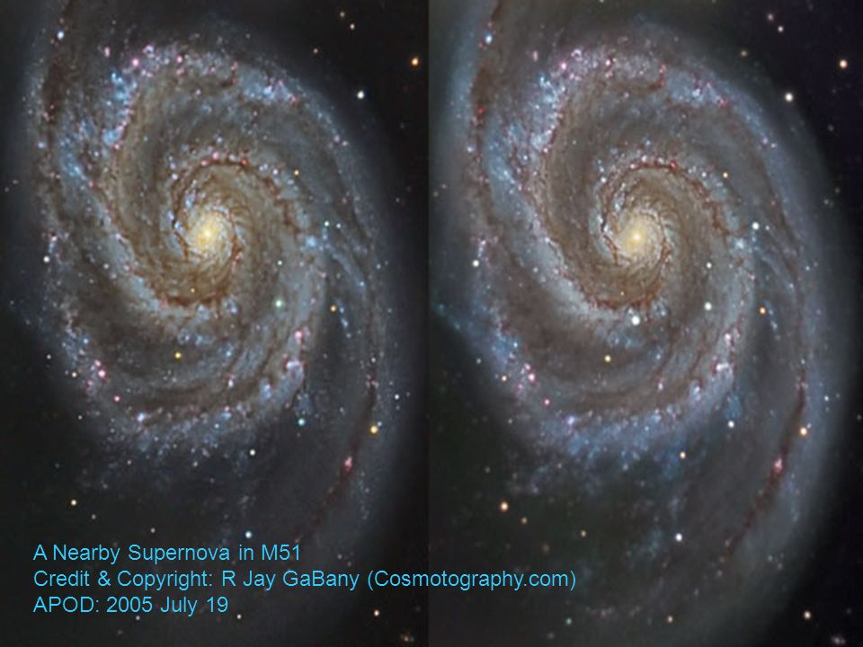 A Nearby Supernova in M51 Credit & Copyright: R Jay GaBany (Cosmotography.com) APOD: 2005 July 19