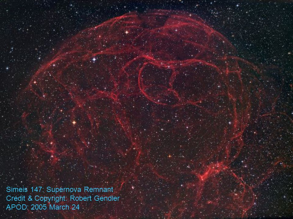 Simeis 147: Supernova Remnant Credit & Copyright: Robert Gendler APOD: 2005 March 24