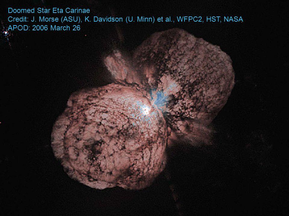 Doomed Star Eta Carinae Credit: J. Morse (ASU), K.
