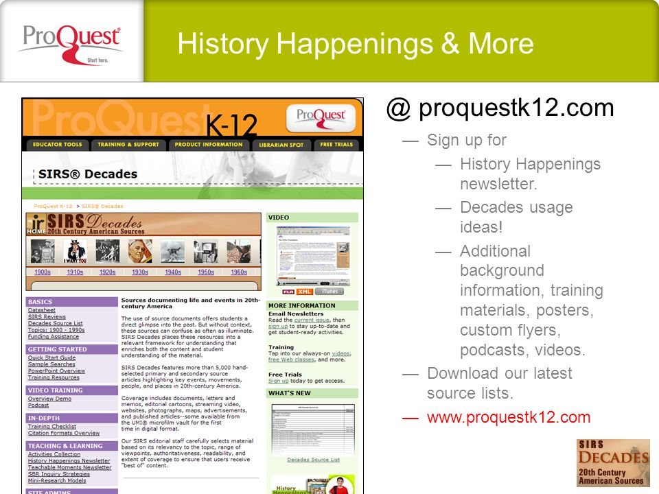 History Happenings & More @ proquestk12.com Sign up for History Happenings newsletter.