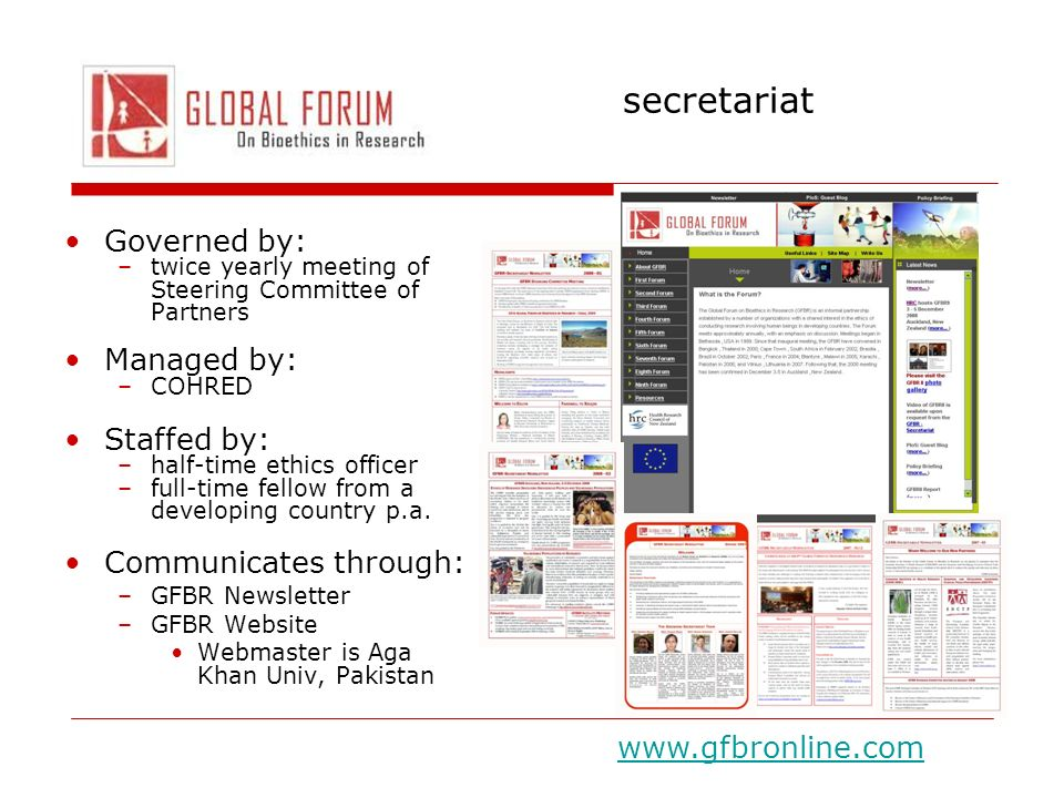 secretariat Governed by: –twice yearly meeting of Steering Committee of Partners Managed by: –COHRED Staffed by: –half-time ethics officer –full-time