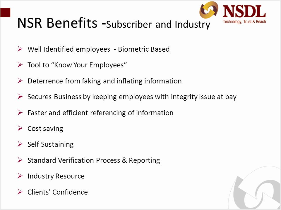 NSR Benefits - Subscriber and Industry Well Identified employees - Biometric Based Tool to Know Your Employees Deterrence from faking and inflating in