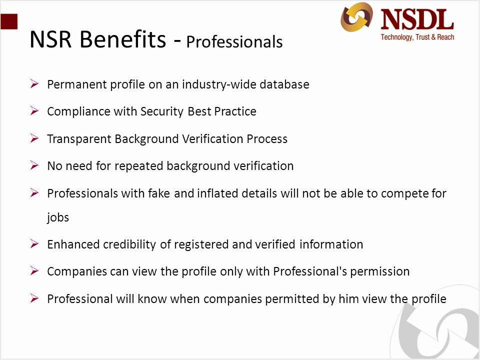 NSR Benefits - Professionals Permanent profile on an industry-wide database Compliance with Security Best Practice Transparent Background Verification