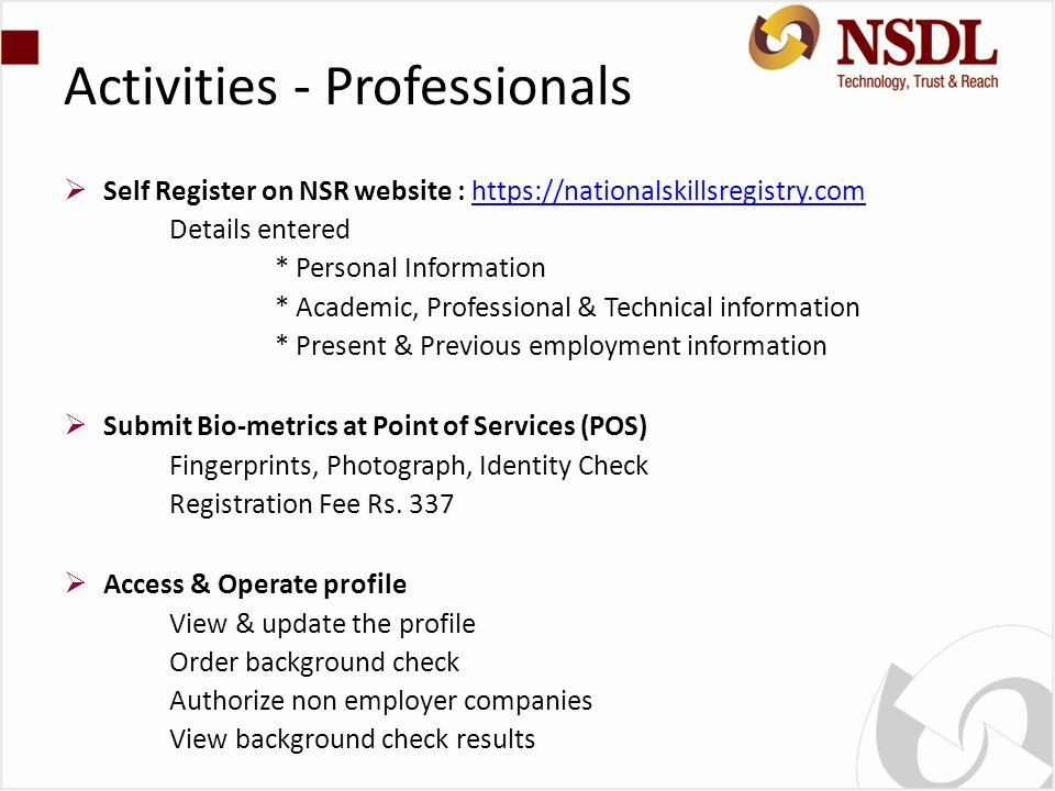 Activities - Professionals Self Register on NSR website : https://nationalskillsregistry.comhttps://nationalskillsregistry.com Details entered * Perso