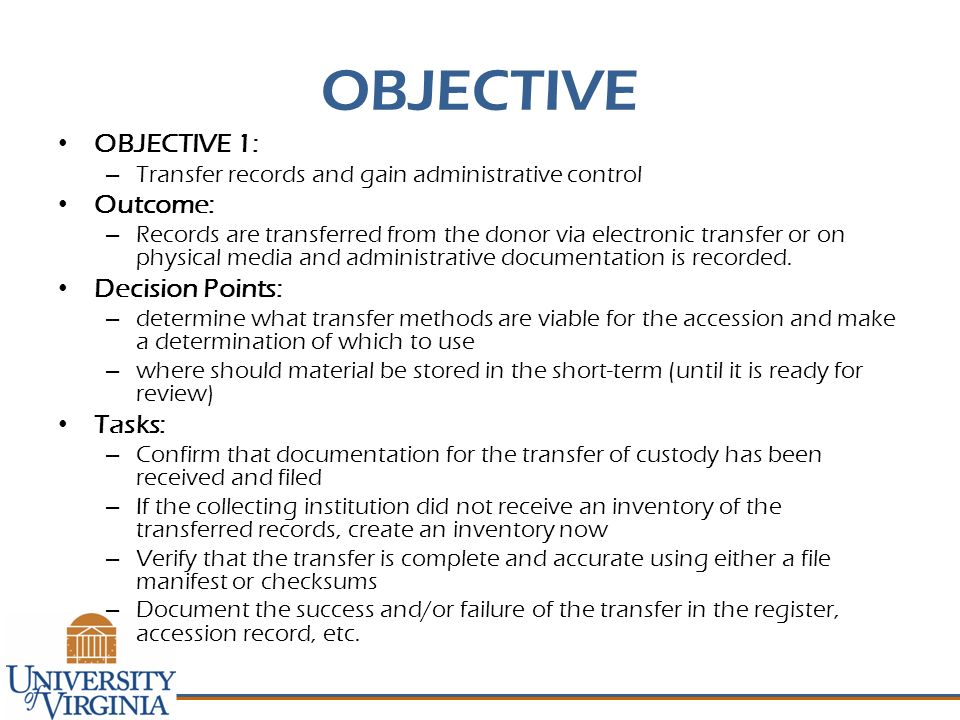 OBJECTIVE OBJECTIVE 1: – Transfer records and gain administrative control Outcome: – Records are transferred from the donor via electronic transfer or
