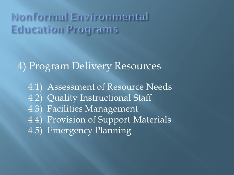5) Program Quality and Appropriateness 5.1) Quality Instructional Materials & Techniques 5.2) Field Testing 5.3) Promotion, Marketing, and Dissemination 5.4) Sustainability