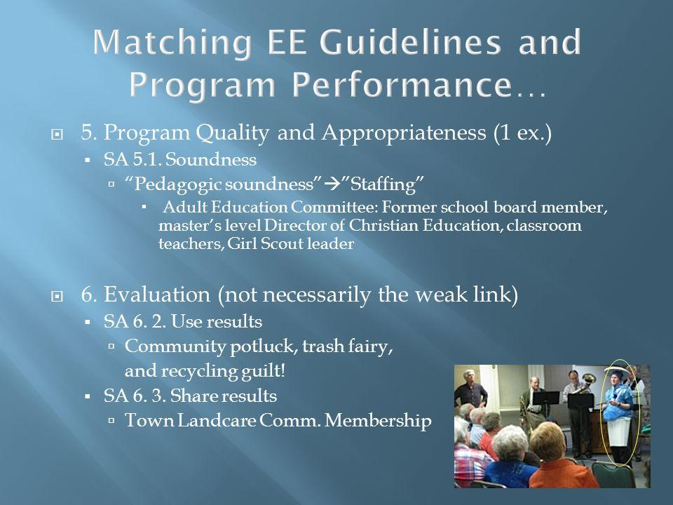 Matching EE Guidelines and Program Performance… 5. Program Quality and Appropriateness (1 ex.) SA 5.1. Soundness Pedagogic soundness Staffing Adult Ed