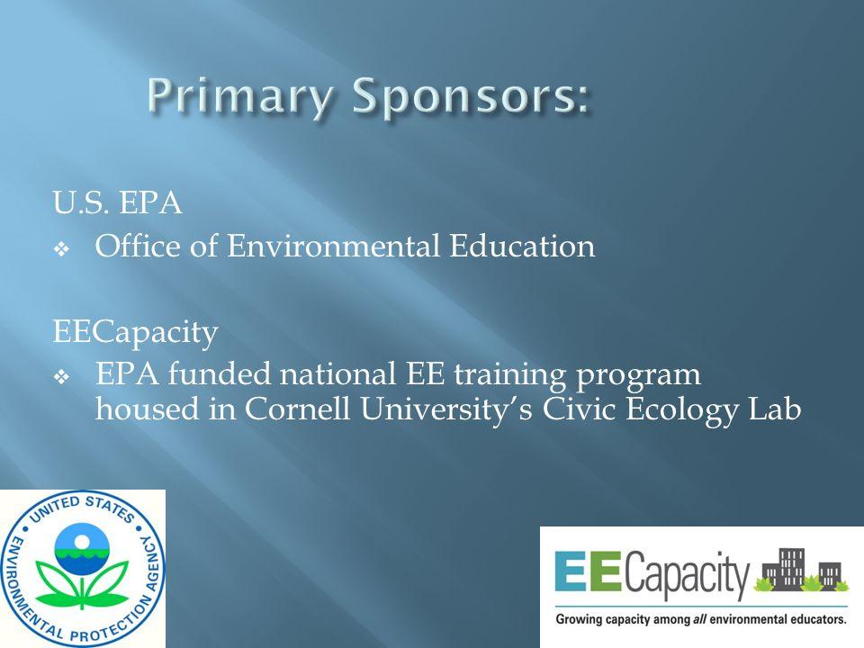 U.S. EPA Office of Environmental Education EECapacity EPA funded national EE training program housed in Cornell Universitys Civic Ecology Lab