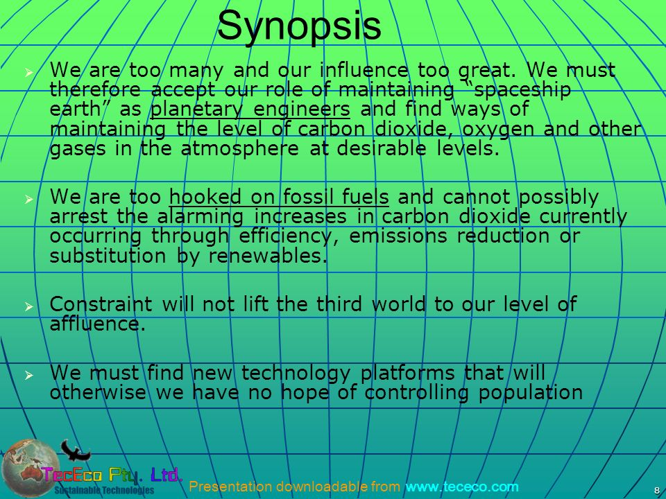 Presentation downloadable from www.tececo.com 9 Synopsis We have a good chance of preserving the future if we mimic nature by finding uses for carbon and other wastes.