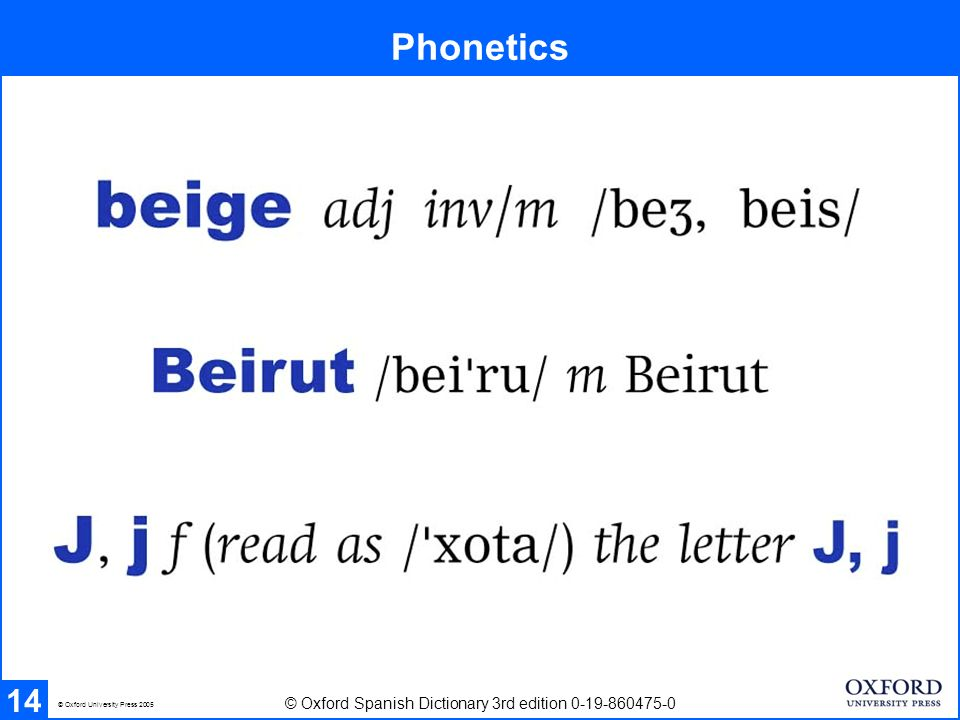 Phonetics 14 © Oxford Spanish Dictionary 3rd edition 0-19-860475-0 © Oxford University Press 2005