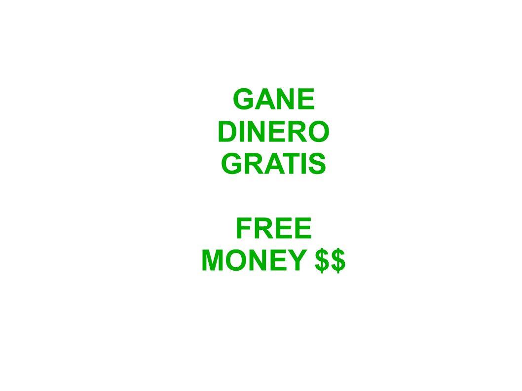 GANE DINERO GRATIS FREE MONEY $$