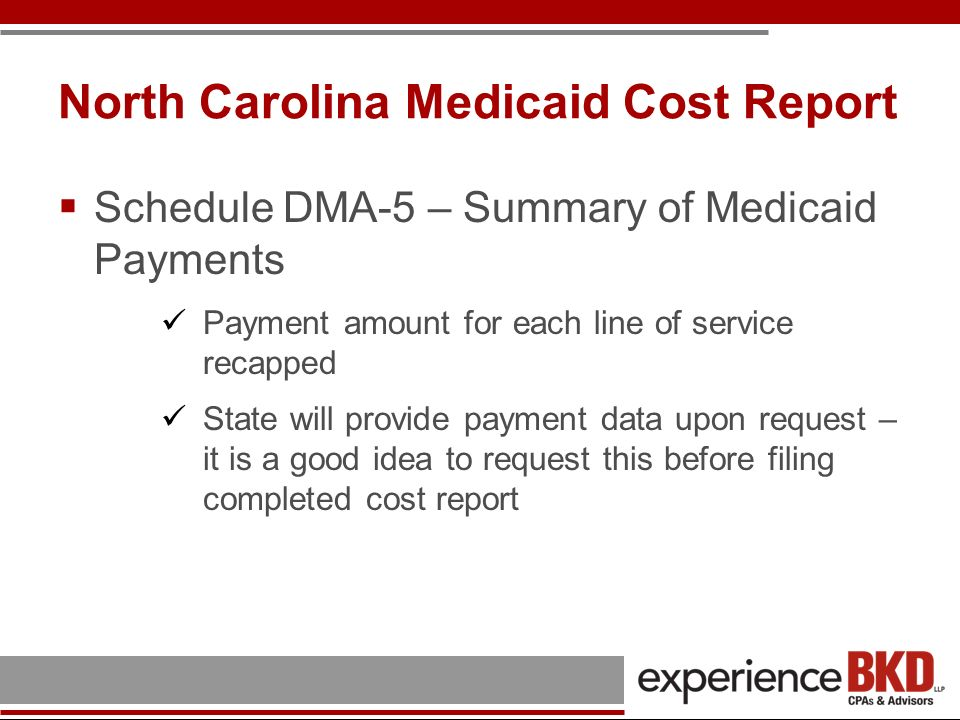 North Carolina Medicaid Cost Report Schedule DMA-6 – Bad Debts (Medicaid) Schedule DMA-7 – Schedule of Pneumococcal and Influenza Vaccines Schedule DMA-8 – PPS Reconciliation Schedule G reater of cost based or PPS paid