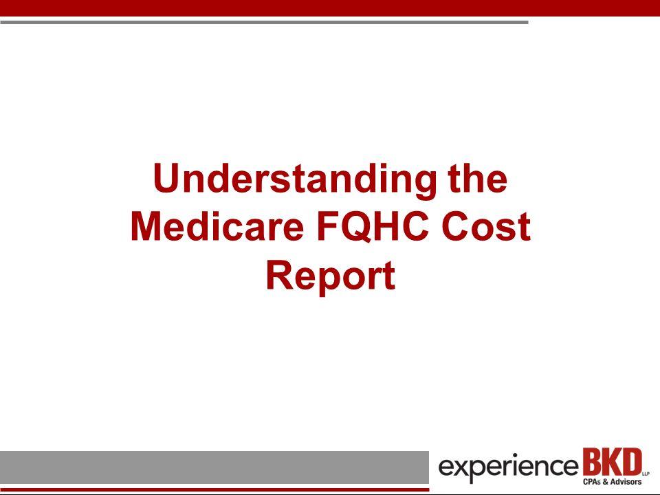 Understanding the Medicare FQHC Cost Report