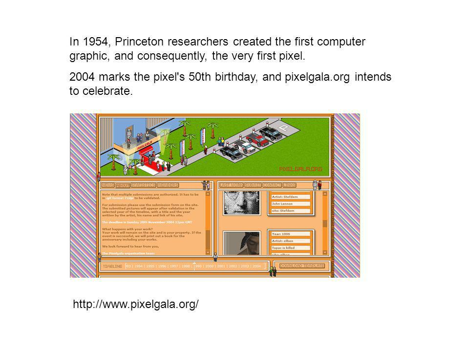 In 1954, Princeton researchers created the first computer graphic, and consequently, the very first pixel. 2004 marks the pixel's 50th birthday, and p