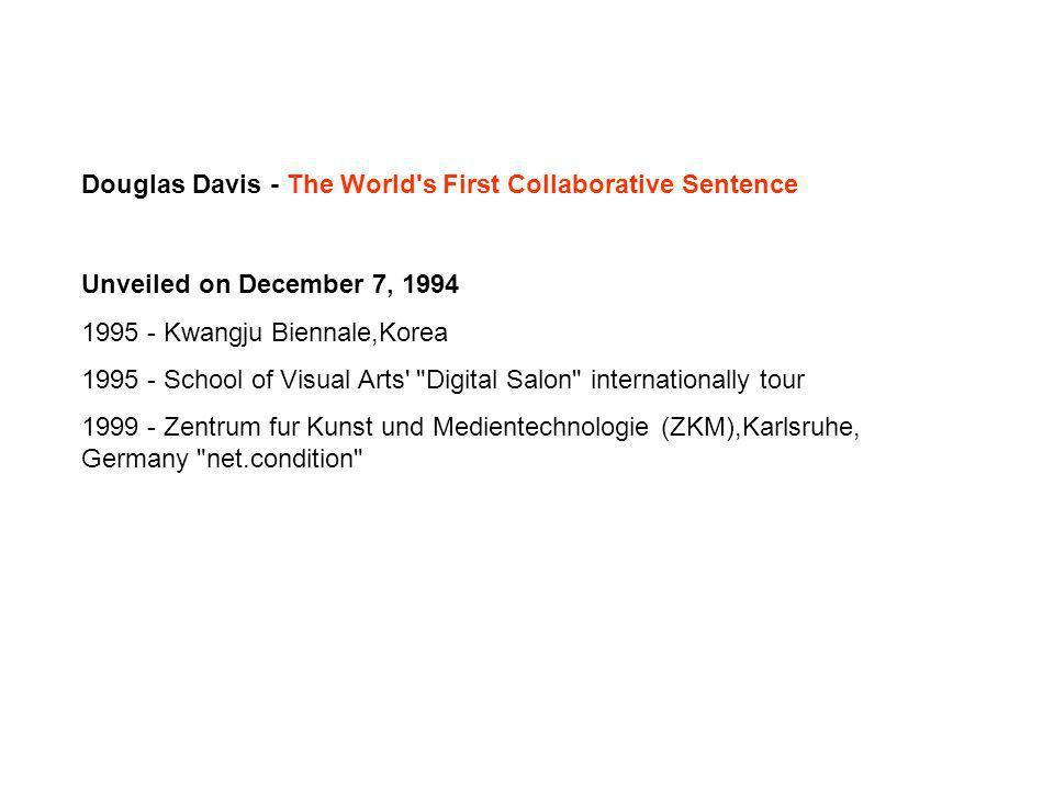 Unveiled on December 7, 1994 1995 - Kwangju Biennale,Korea 1995 - School of Visual Arts'
