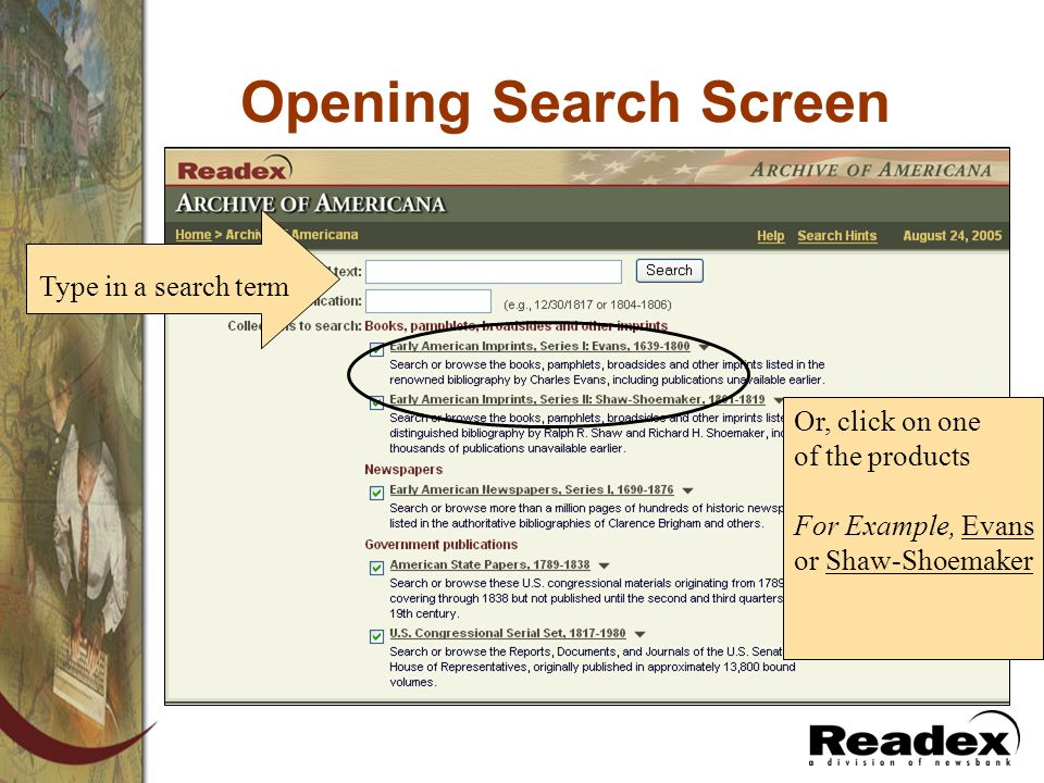 Opening Search Screen Or, click on one of the products For Example, Evans or Shaw-Shoemaker Type in a search term