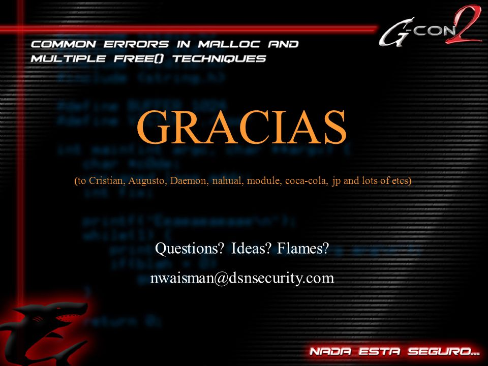 GRACIAS (to Cristian, Augusto, Daemon, nahual, module, coca-cola, jp and lots of etcs) Questions.