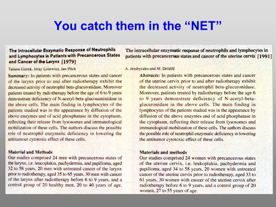 You catch them in the NET
