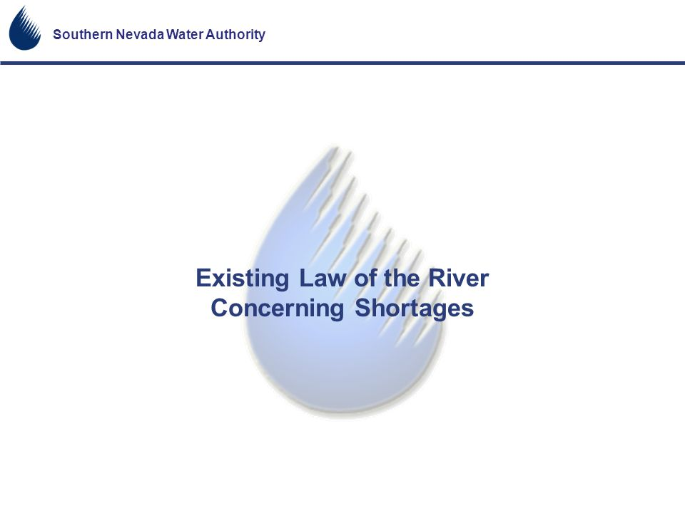 Southern Nevada Water Authority Existing Law of the River Concerning Shortages