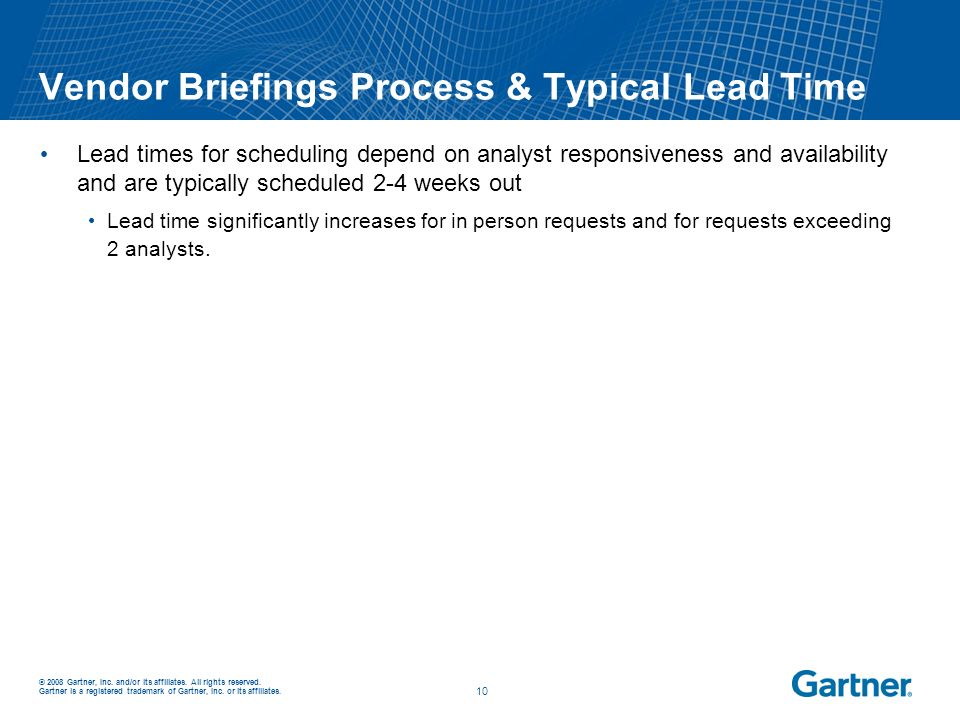 © 2008 Gartner, Inc. and/or its affiliates. All rights reserved. Gartner is a registered trademark of Gartner, Inc. or its affiliates. _ _ 10 Vendor B