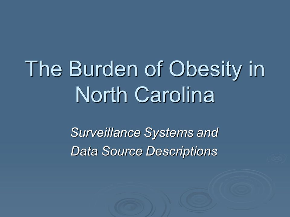 The Burden of Obesity in North Carolina Surveillance Systems and Data Source Descriptions