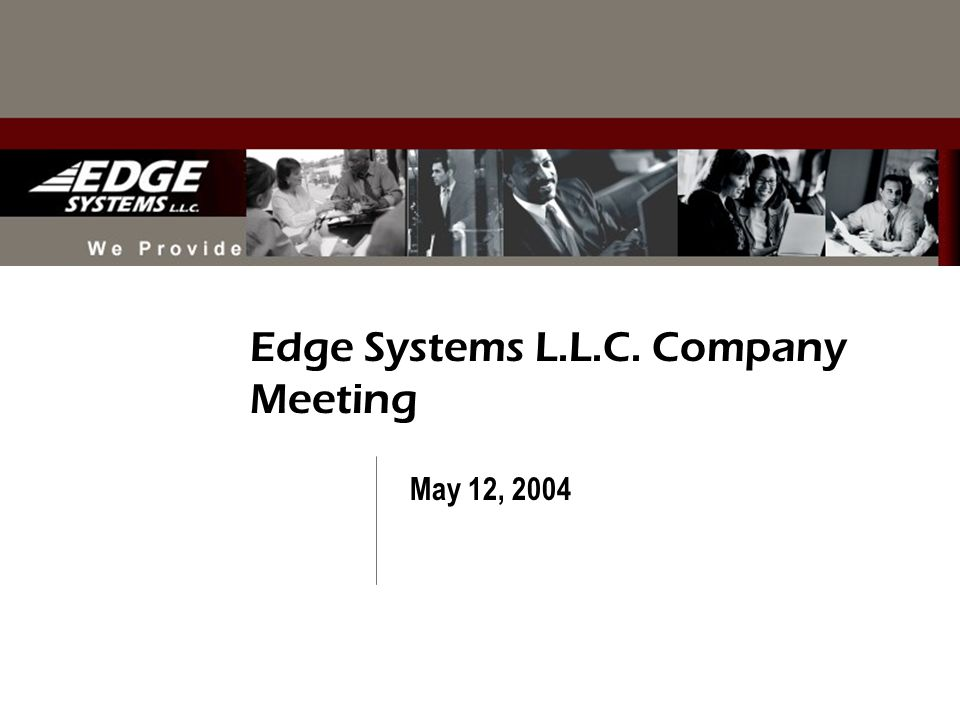 Edge Systems L.L.C. Company Meeting May 12, 2004