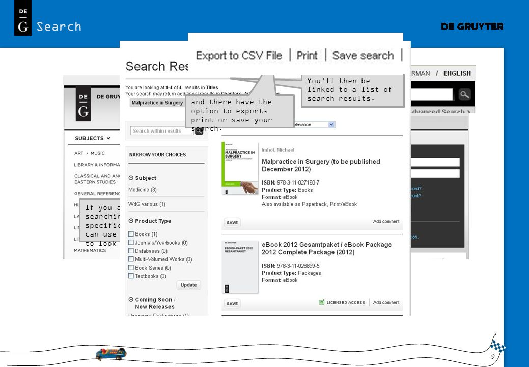 9 At the top of each page you will see a Search field. If you are e.g. searching for a specific title you can use that field to look for it. Youll the