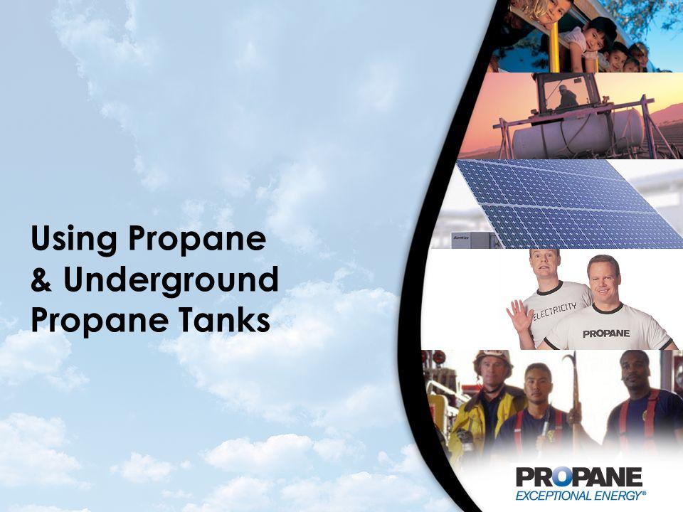 Using Propane & Underground Propane Tanks