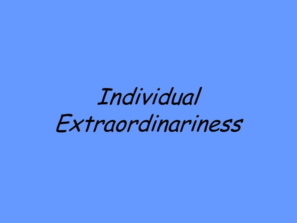Individual Extraordinariness