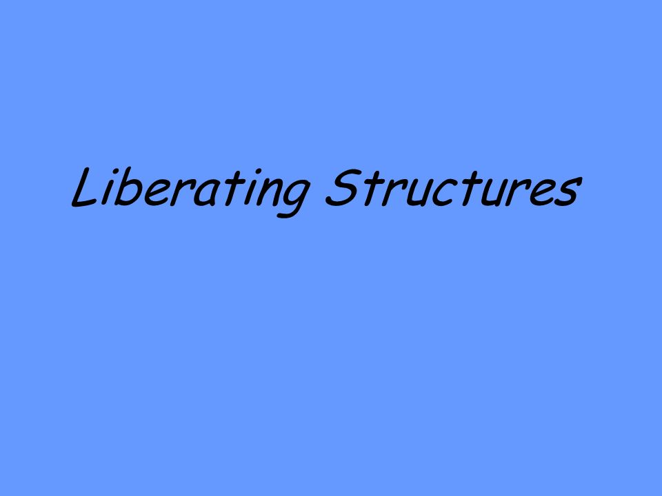 Liberating Structures