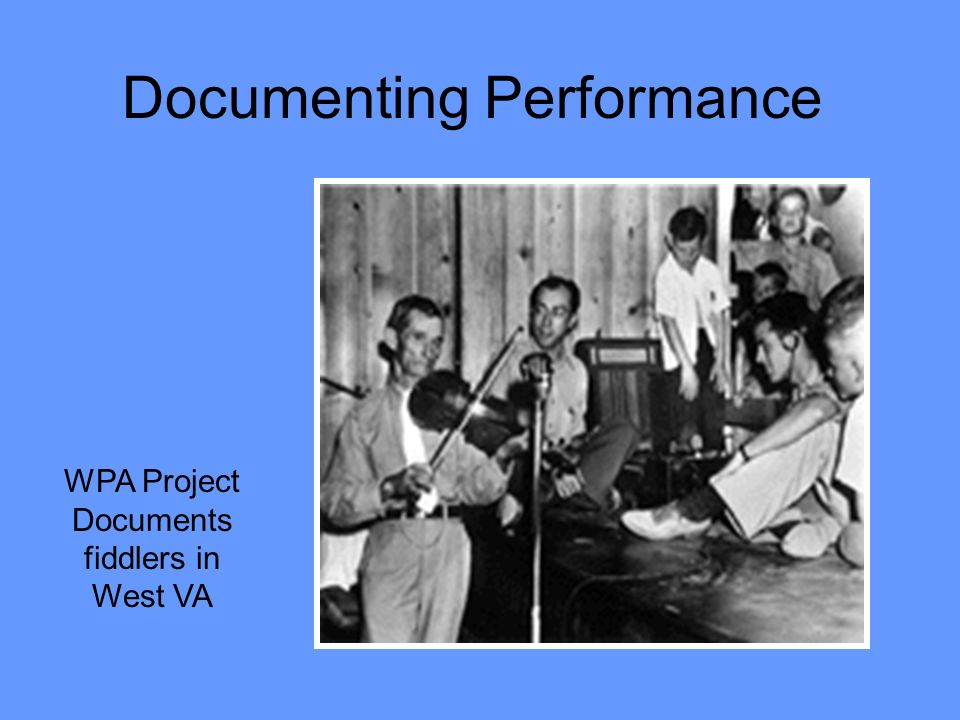 Documenting Performance WPA Project Documents fiddlers in West VA
