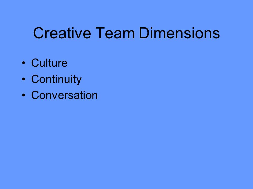 Creative Team Dimensions Culture Continuity Conversation