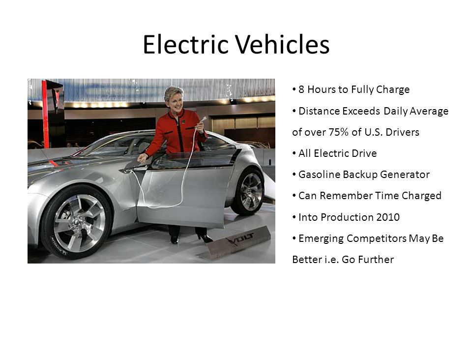 Electric Vehicles 8 Hours to Fully Charge Distance Exceeds Daily Average of over 75% of U.S.