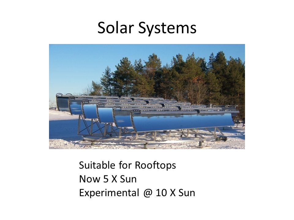 Solar Systems Suitable for Rooftops Now 5 X Sun Experimental @ 10 X Sun