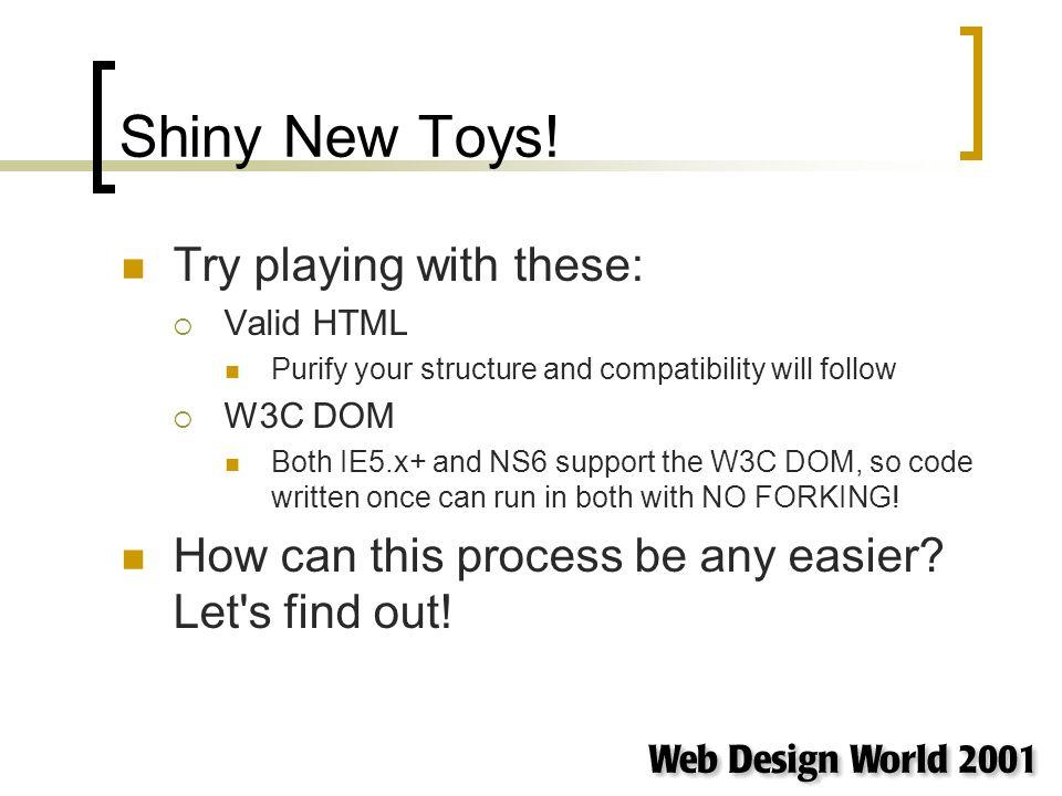 Shiny New Toys.