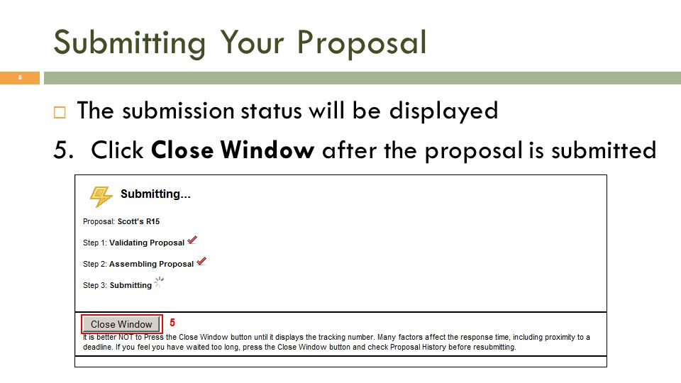 8 The submission status will be displayed 5.Click Close Window after the proposal is submitted