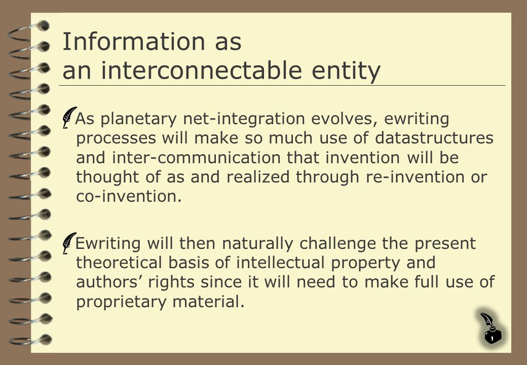 Information as an interconnectable entity As planetary net-integration evolves, ewriting processes will make so much use of datastructures and inter-c