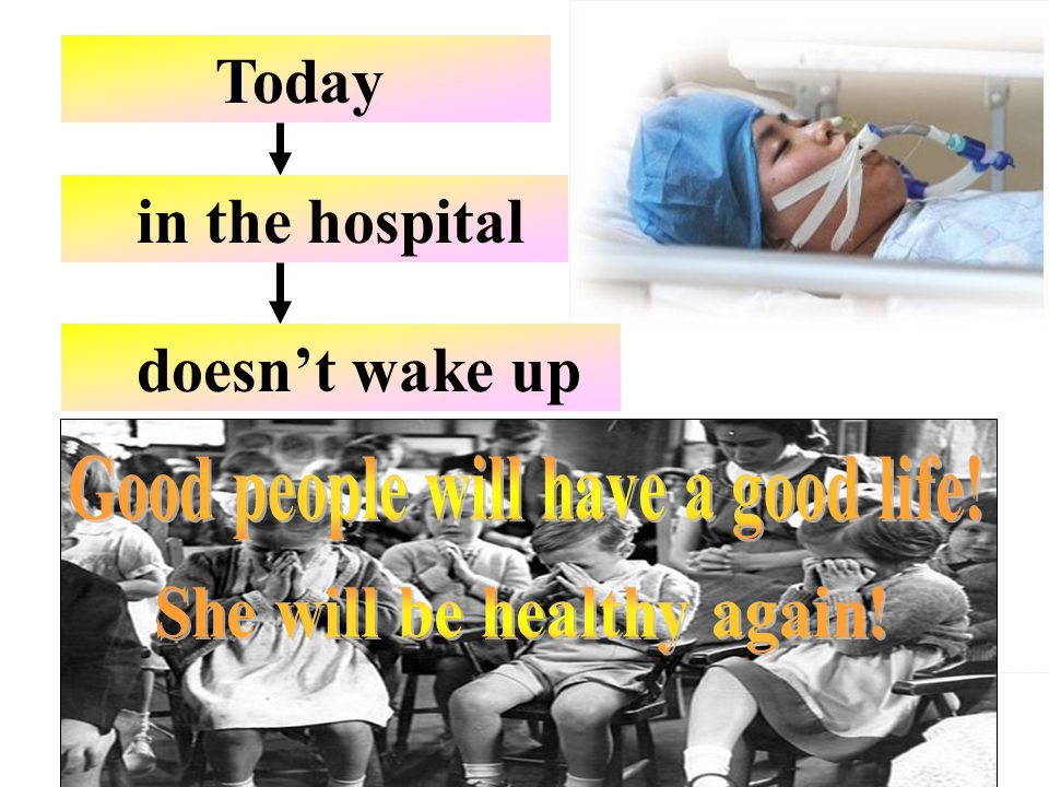 Today in the hospital doesnt wake up