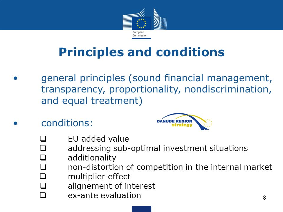 8 Principles and conditions general principles (sound financial management, transparency, proportionality, nondiscrimination, and equal treatment) con