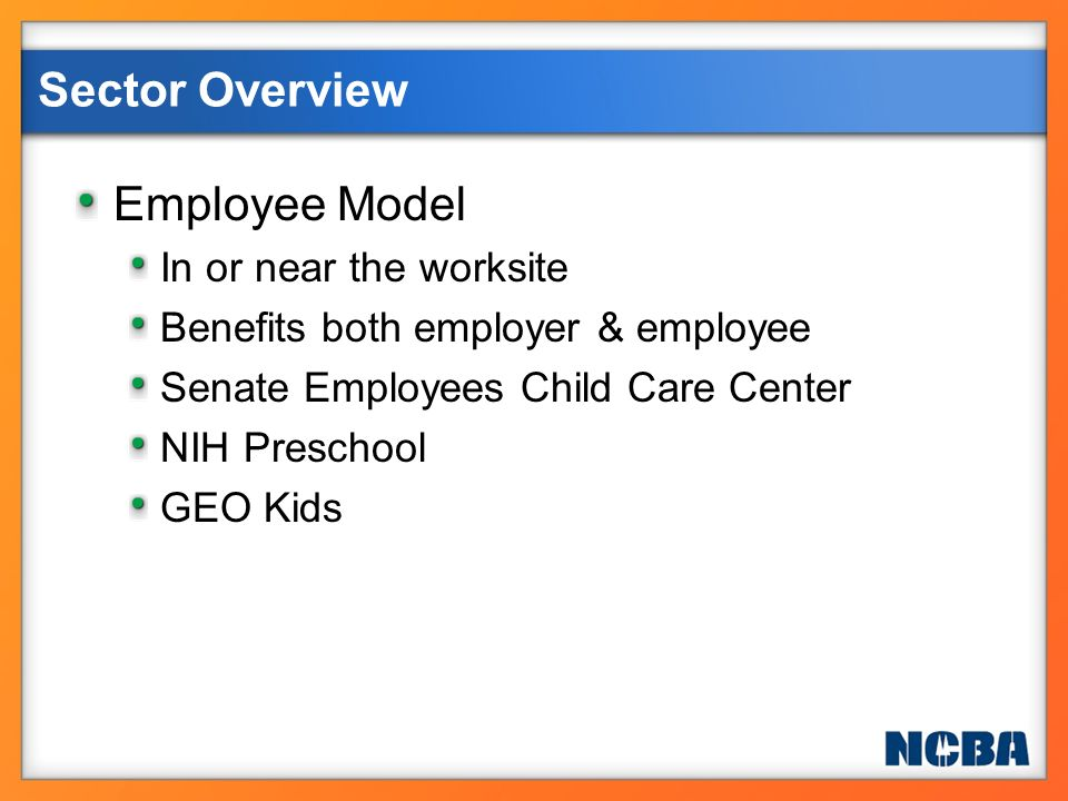 Consortium Model Several companies form the co-op Benefits both employer & employee Kids in the Kountry Sector Overview