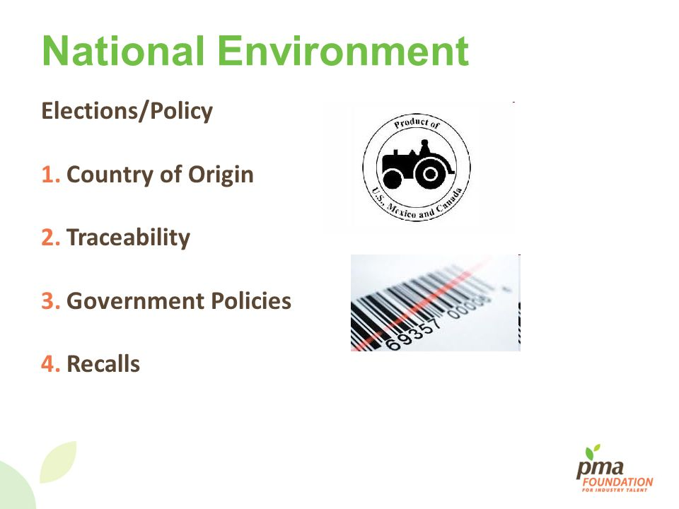 National Environment Elections/Policy 1.Country of Origin 2.Traceability 3.Government Policies 4.Recalls