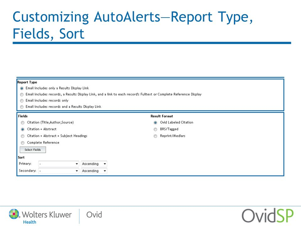 Customizing AutoAlertsReport Type, Fields, Sort