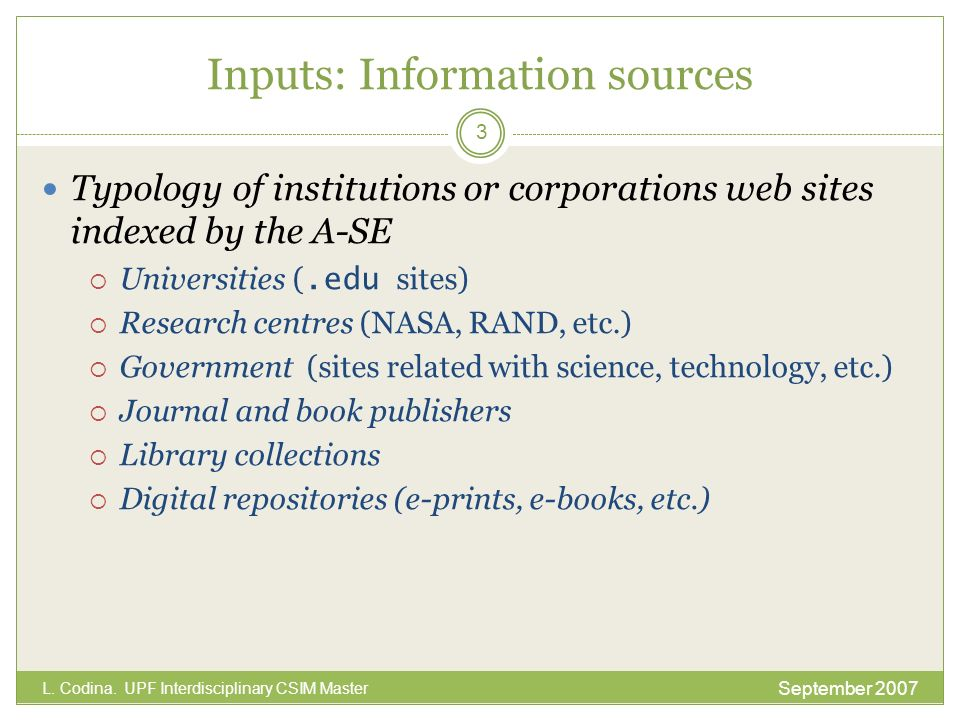 Inputs: Information sources Typology of institutions or corporations web sites indexed by the A-SE Universities (.edu sites) Research centres (NASA, R
