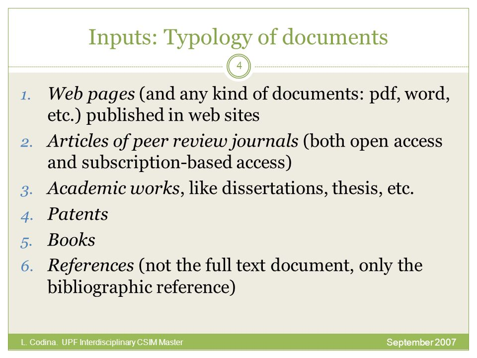 Output: Types of Retrieved Documents The retrieved documents in the search engine results page may be: Free (web pages, open access peer review journal articles, etc.) Free if you are in the campus or connected to the campus network (articles of the peer review journal that are subscribed by your University) Not free: by payment because the journal is not subscribed by your university (articles of the peer review subscription-based journal) References only (not the document: you have to find out the full text document by other ways) September 2007 L.