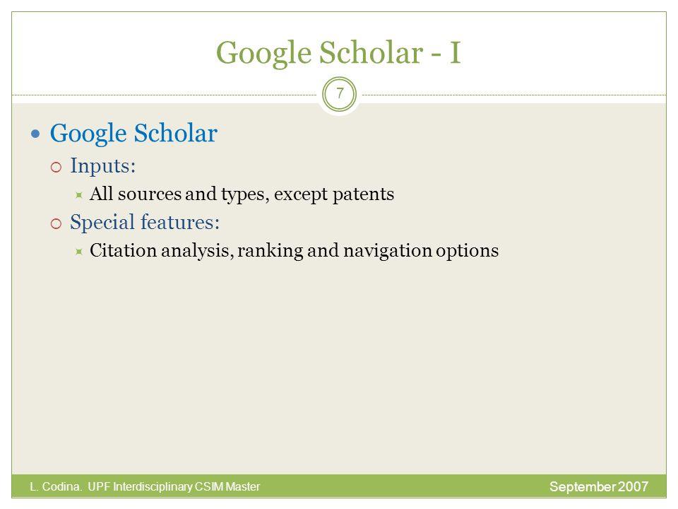 Google Scholar - II September 2007 L. Codina. UPF Interdisciplinary CSIM Master 8