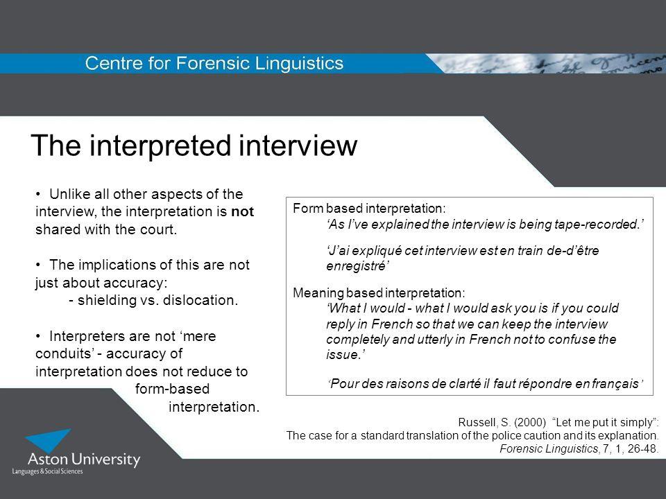The interpreted interview Form based interpretation: As Ive explained the interview is being tape-recorded. Jai expliqué cet interview est en train de